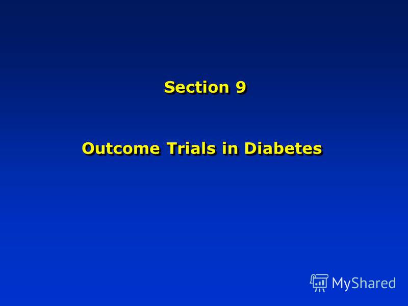 Section 9 Outcome Trials in Diabetes