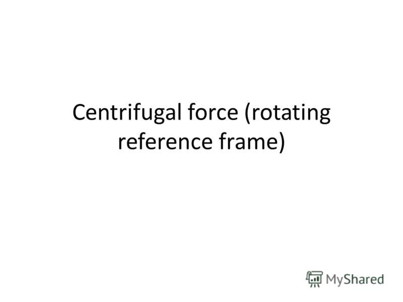 Centrifugal force (rotating reference frame)