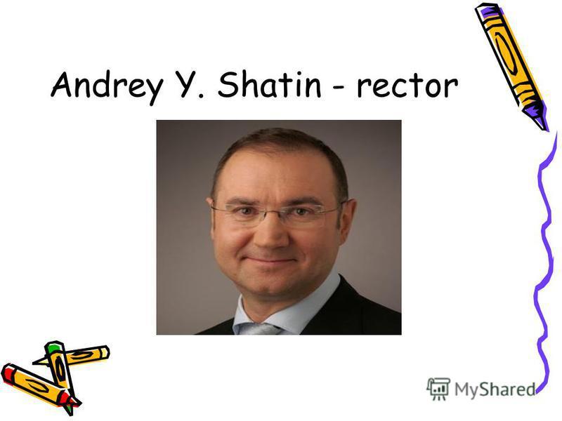 Andrey Y. Shatin - rector