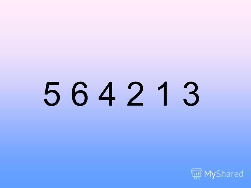 5 6 4 2 1 3