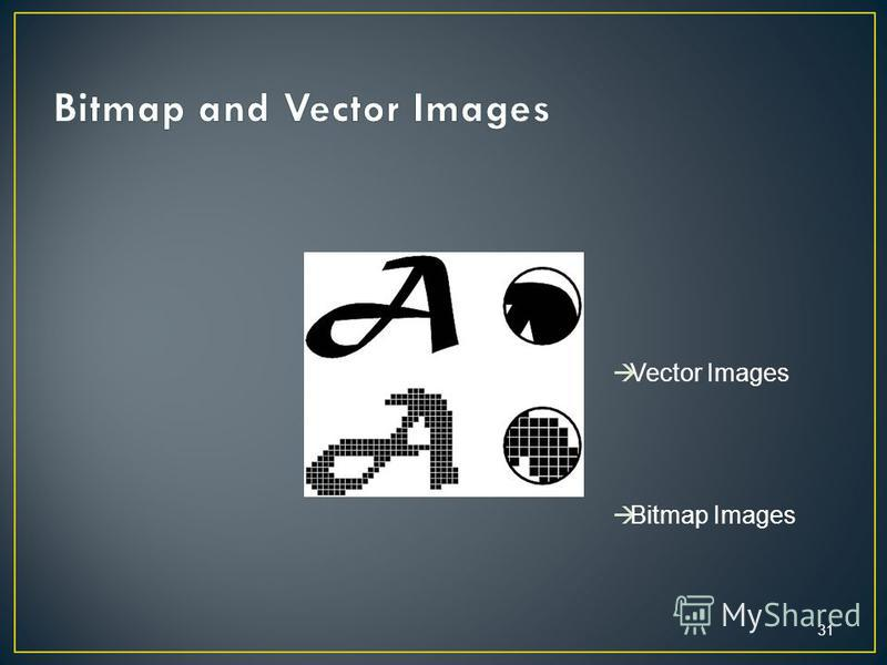 31 Vector Images Bitmap Images