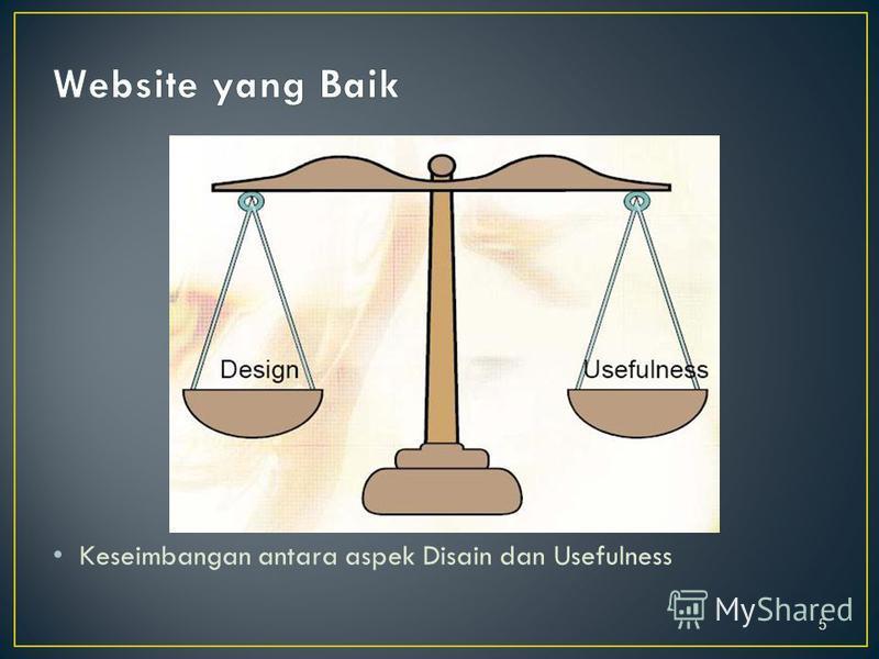 Keseimbangan antara aspek Disain dan Usefulness 5