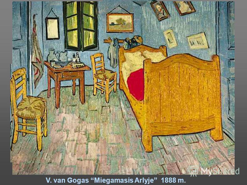 V. van Gogas Miegamasis Arlyje 1888 m..