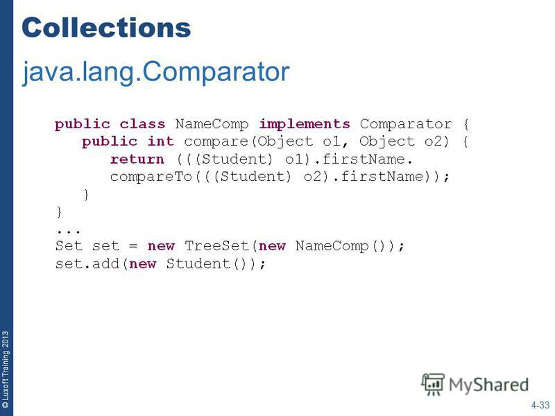 © Luxoft Training 2013 Collections 4-33 java.lang.Comparator