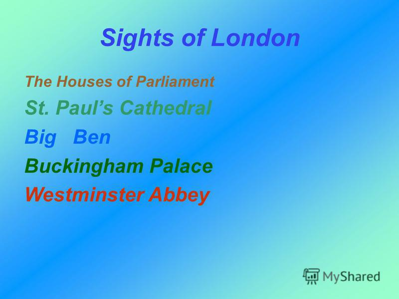 Sights of London The Houses of Parliament St. Pauls Cathedral Big Ben Buckingham Palace Westminster Abbey