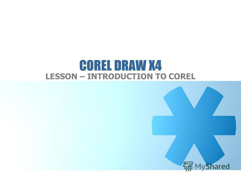 COREL DRAW X4 LESSON – INTRODUCTION TO COREL