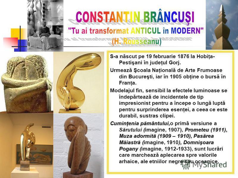 S-a născut pe 19 februarie 1876 la Hobiţa- Pestişani în judeţul Gorj. Urmează Şcoala Naţională de Arte Frumoase din Bucureşti, iar în 1905 obţine o bursă în Franţa. Modelajul fin, sensibil la efectele luminoase se îndepărtează de incidentele de tip i