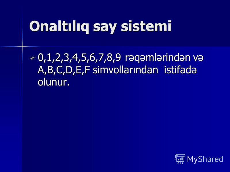 10-luq say sistemi Bizim istifadə etdiyimiz say sistemidir. Bizim istifadə etdiyimiz say sistemidir. 0,1,2,3,4,5,6,7,8,9 rəqəmlərindən istifadə olunur. 0,1,2,3,4,5,6,7,8,9 rəqəmlərindən istifadə olunur.