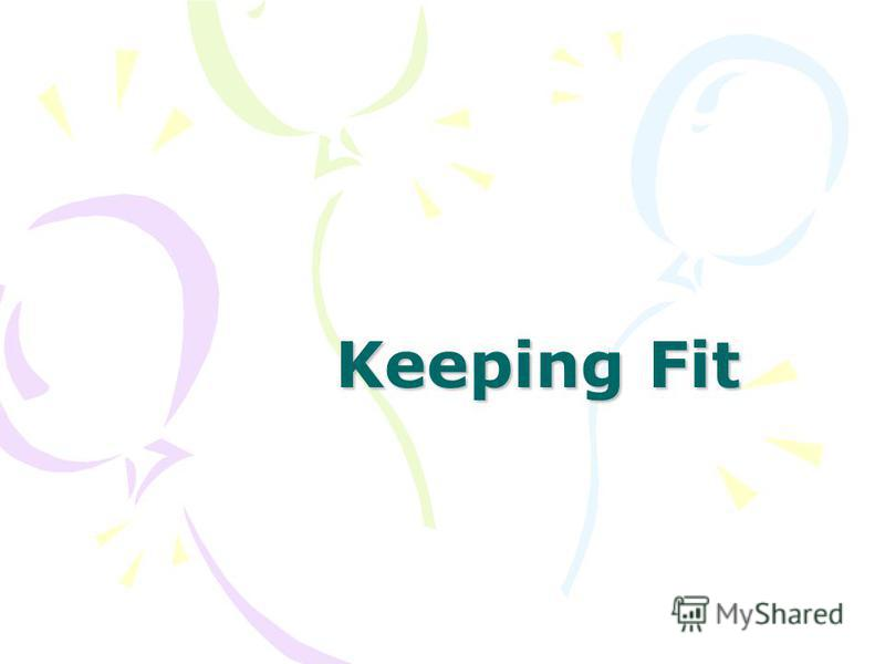 Keeping Fit