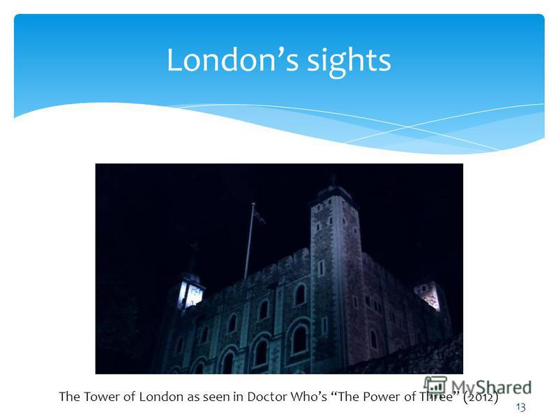 Londons sights The Tower of London as seen in Doctor Whos The Power of Three (2012) 13