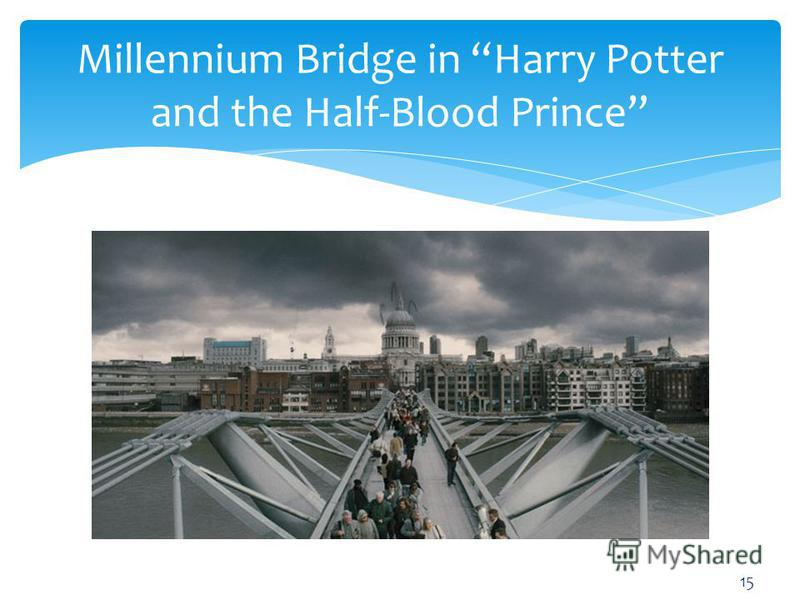 Millennium Bridge in Harry Potter and the Half-Blood Prince 15