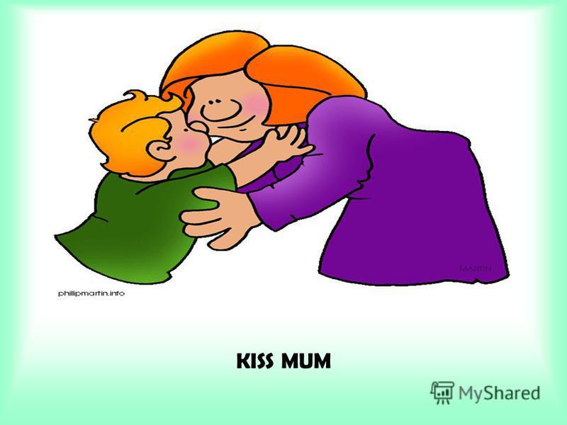 KISS MUM