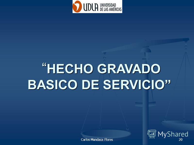 Carlos Mundaca Flores20 HECHO GRAVADO BASICO DE SERVICIO HECHO GRAVADO BASICO DE SERVICIO
