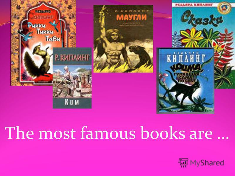 The most famous books are …