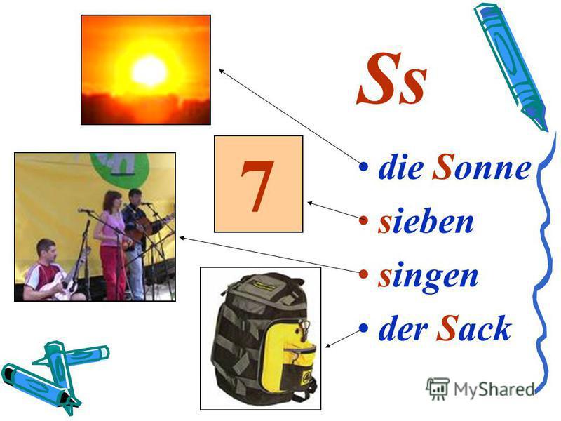 Ss die Sonne sieben singen der Sack 7
