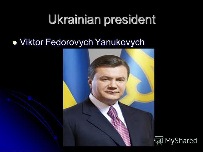 Ukrainian president Viktor Fedorovych Yanukovych Viktor Fedorovych Yanukovych