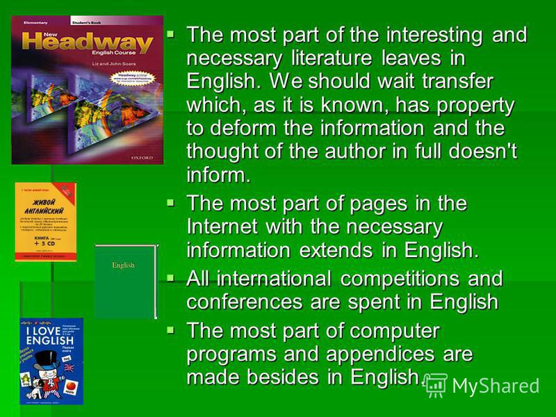 The most part of the interesting and necessary literature leaves in English. We should wait transfer which, as it is known, has property to deform the information and the thought of the author in full doesn't inform. The most part of the interesting