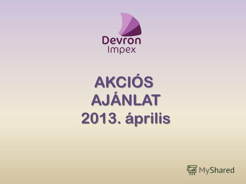 AKCIÓSAJÁNLAT 2013. április