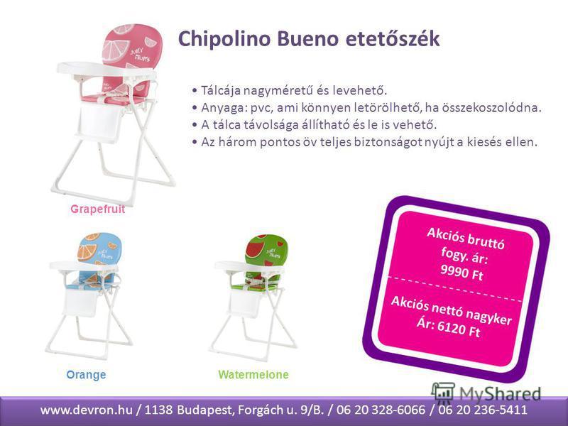 Chipolino Bueno etetőszék Tálcája nagyméretű és levehető. Anyaga: pvc, ami könnyen letörölhető, ha összekoszolódna. A tálca távolsága állítható és le is vehető. Az három pontos öv teljes biztonságot nyújt a kiesés ellen. Akciós bruttó fogy. ár: 9990