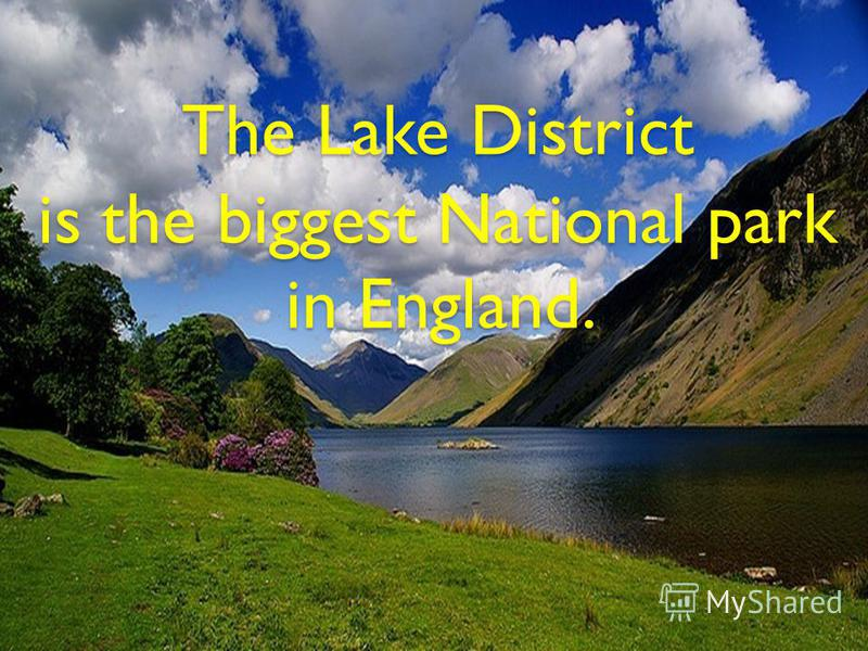 The Lake District is the biggest National park in England.