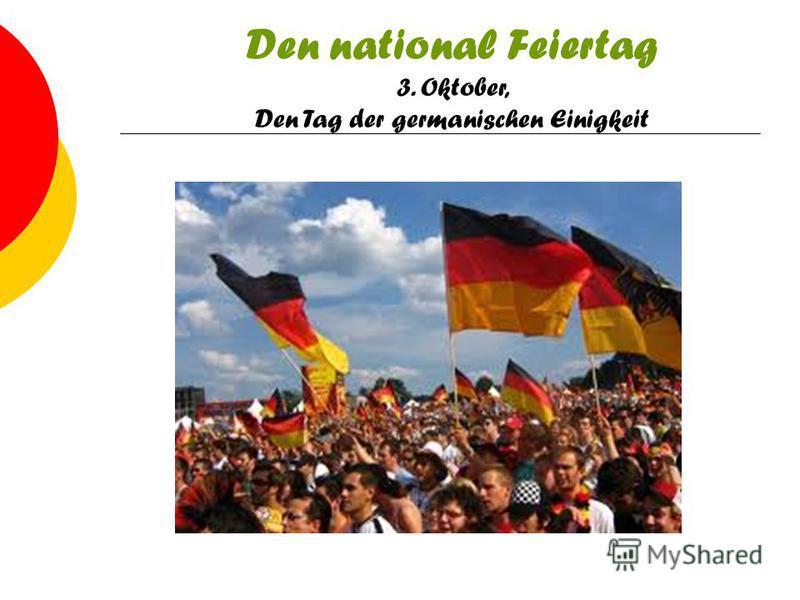 Den national Feiertag 3. Oktober, Den Tag der germanischen Einigkeit