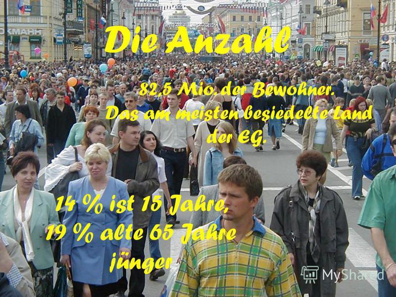Die Anzahl 14 % ist 15 Jahre, 19 % alte 65 Jahre jünger 82,5 Mio. der Bewohner. Das am meisten besiedelte Land der EG.