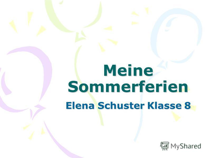Meine Sommerferien Elena Schuster Klasse 8