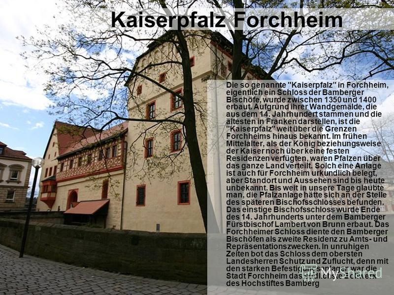 Kaiserpfalz Forchheim Die so genannte