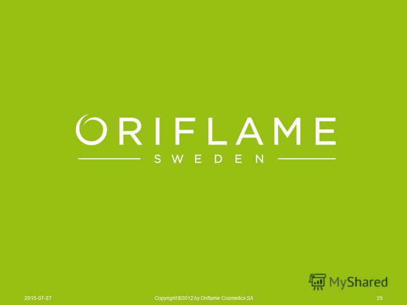 252015-07-27Copyright ©2012 by Oriflame Cosmetics SA