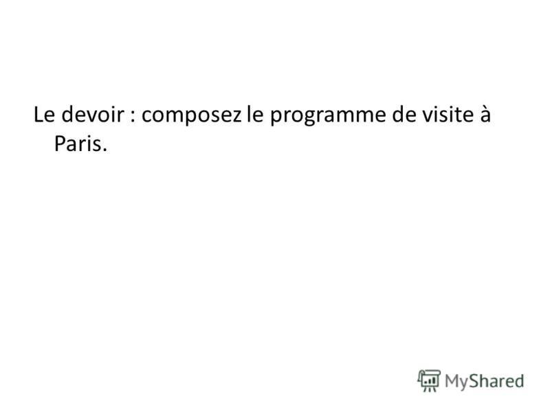 Le devoir : composez le programme de visite à Paris.