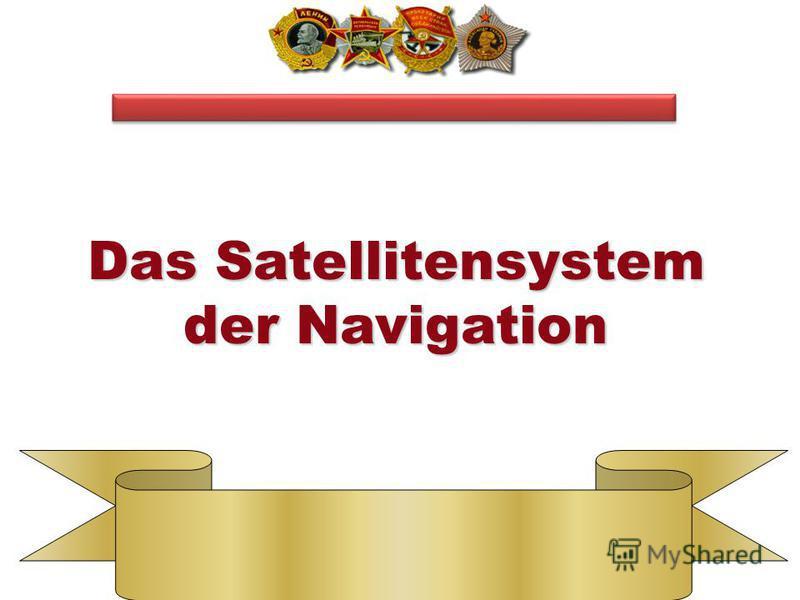 Das Satellitensystem der Navigation