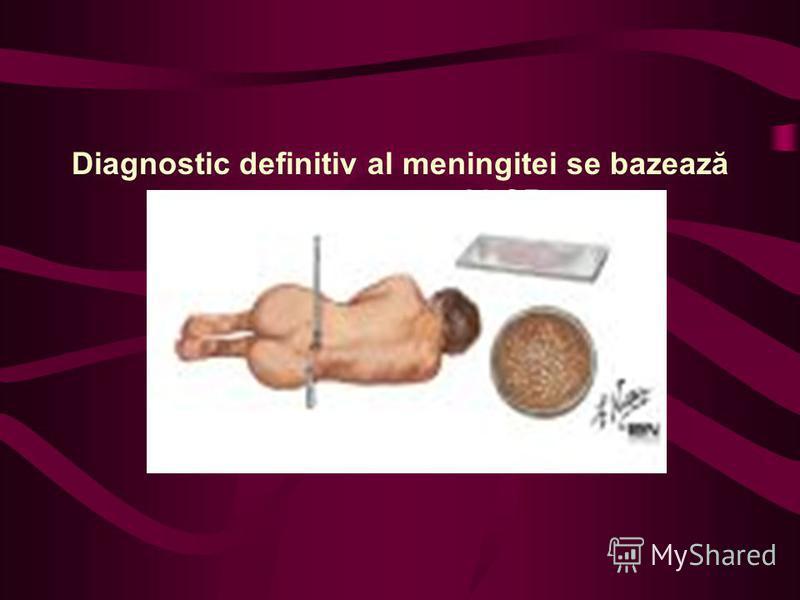 Diagnostic definitiv al meningitei se bazează pe examenul LCR