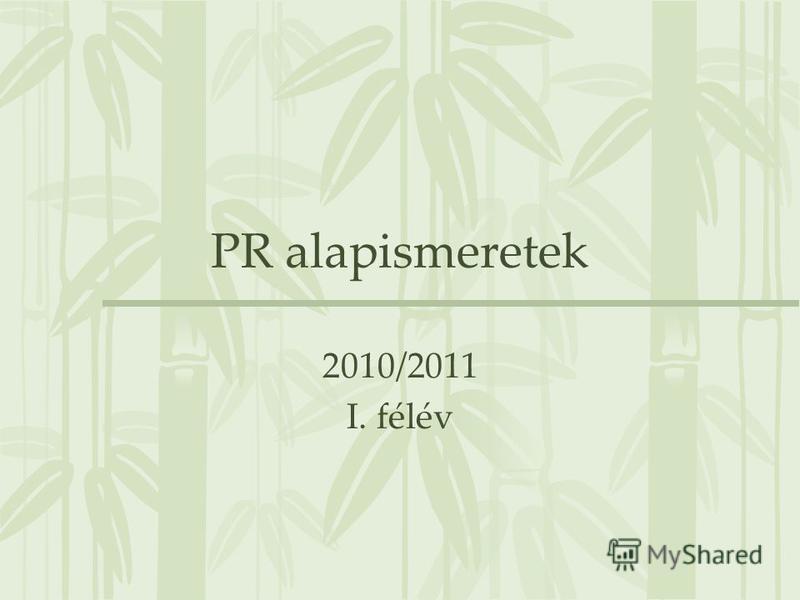PR alapismeretek 2010/2011 I. félév