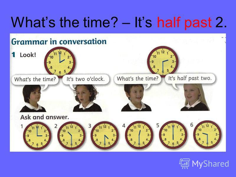 Whats the time? – Its half past 2.