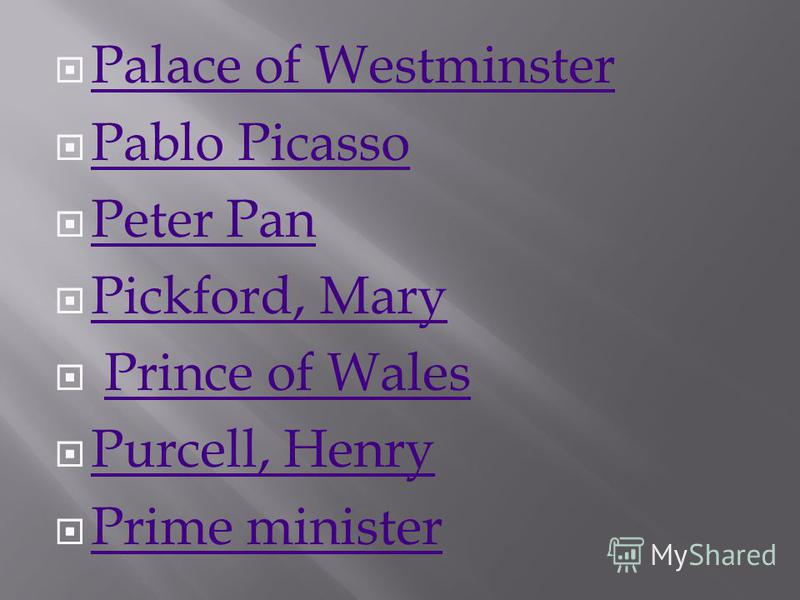 Palace of Westminster Pablo Picasso Peter Pan Pickford, Mary Prince of Wales Purcell, Henry Prime minister