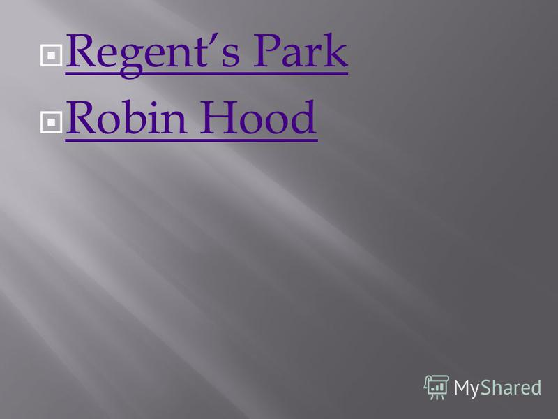 Regents Park Robin Hood