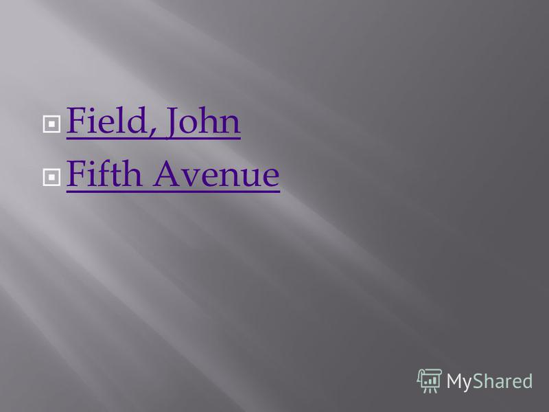 Field, John Fifth Avenue
