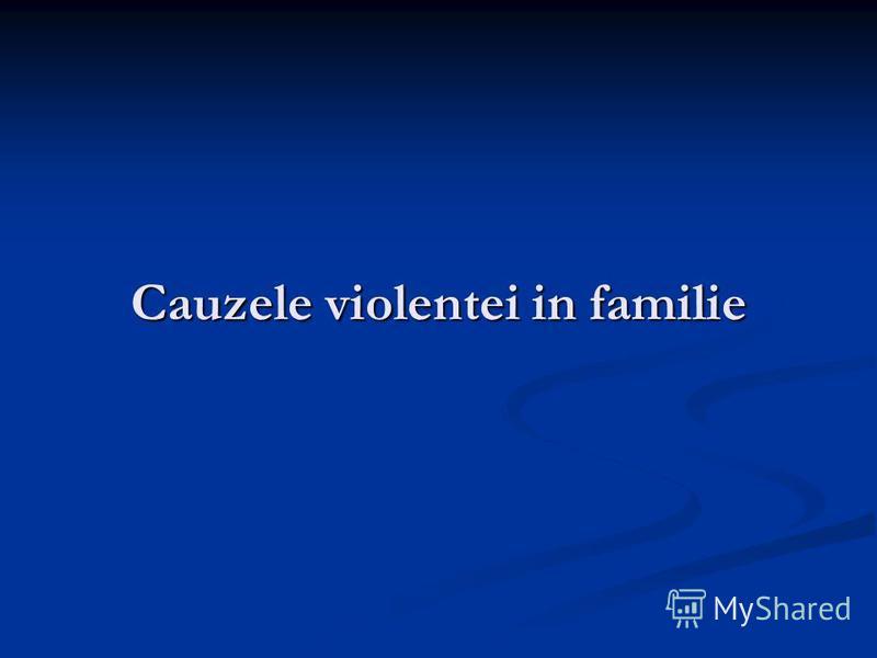 Cauzele violentei in familie