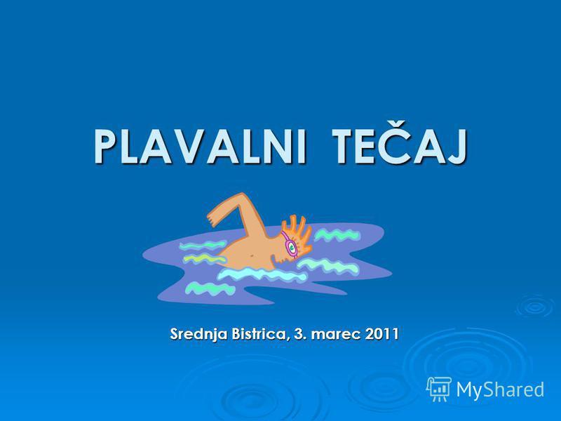 PLAVALNI TEČAJ Srednja Bistrica, 3. marec 2011