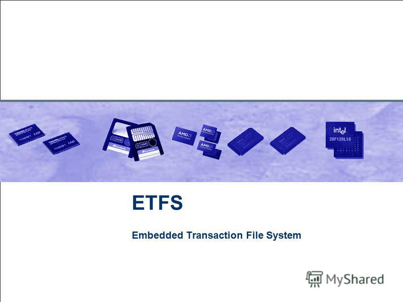 July 28, 2015 ETFS Embedded Transaction File System