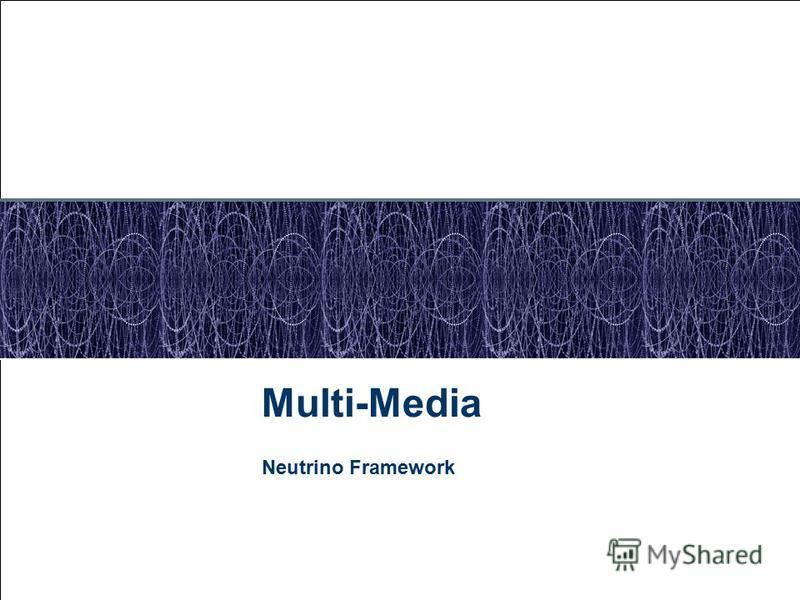 July 28, 2015 Multi-Media Neutrino Framework