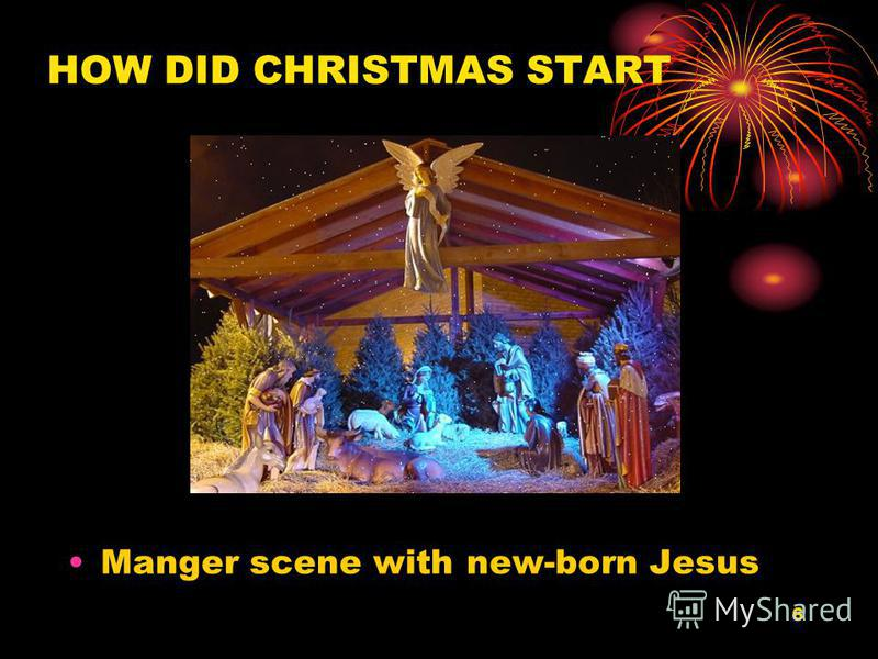 6 HOW DID CHRISTMAS START Manger scene with new-born Jesus
