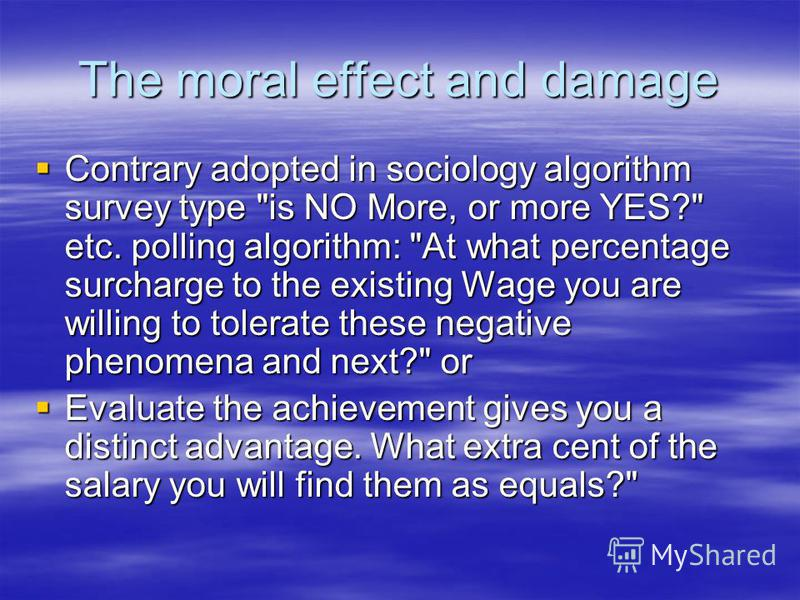 The moral effect and damage Contrary adopted in sociology algorithm survey type
