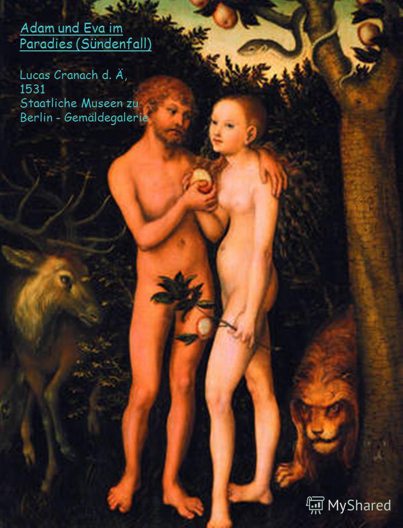 Adam und Eva im Paradies (Sündenfall) Lucas Cranach d. Ä, 1531 Staatliche Museen zu Berlin - Gemäldegalerie