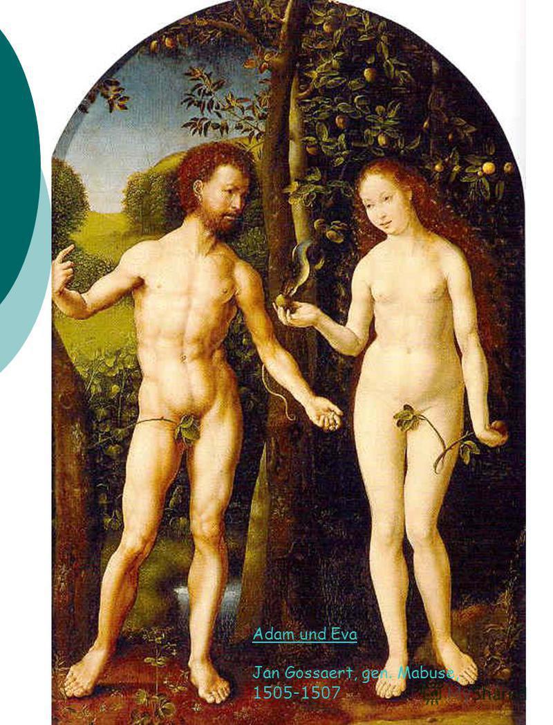 Adam und Eva Jan Gossaert, gen. Mabuse, 1505-1507