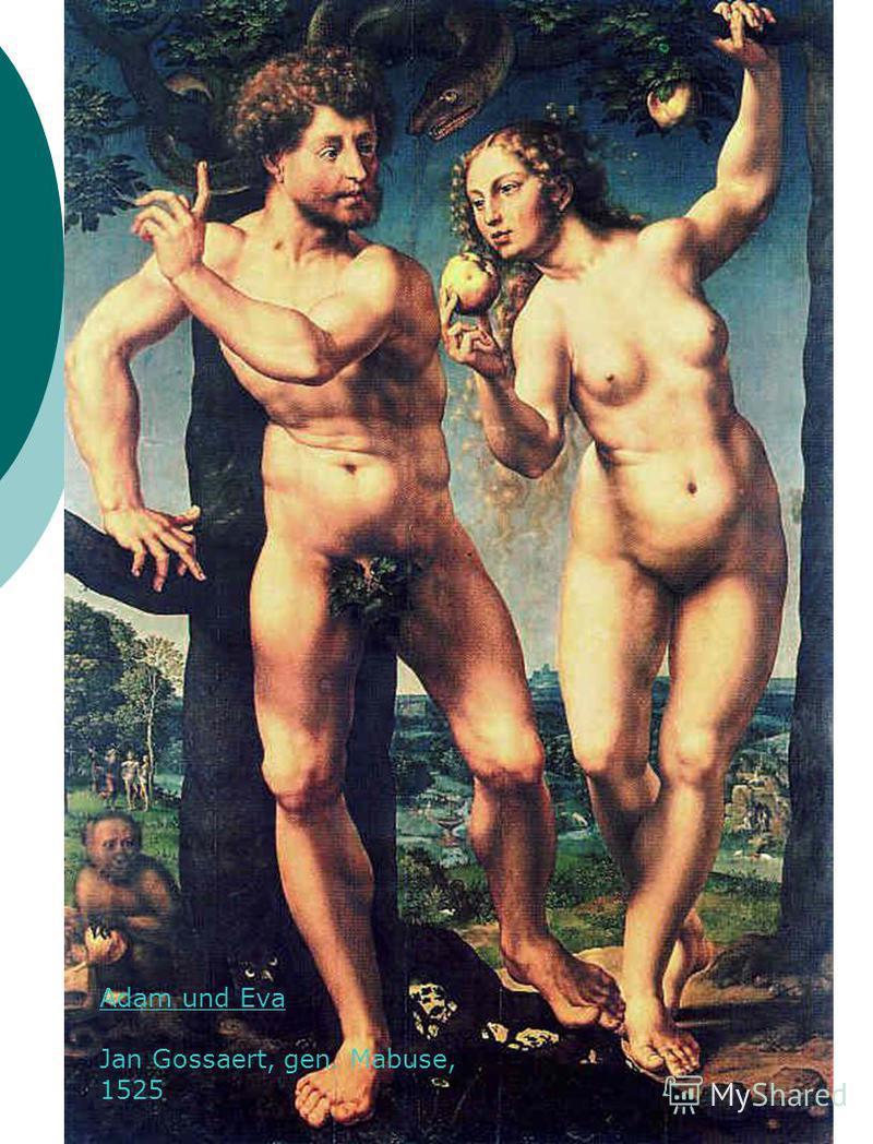 Adam und Eva Jan Gossaert, gen. Mabuse, 1525
