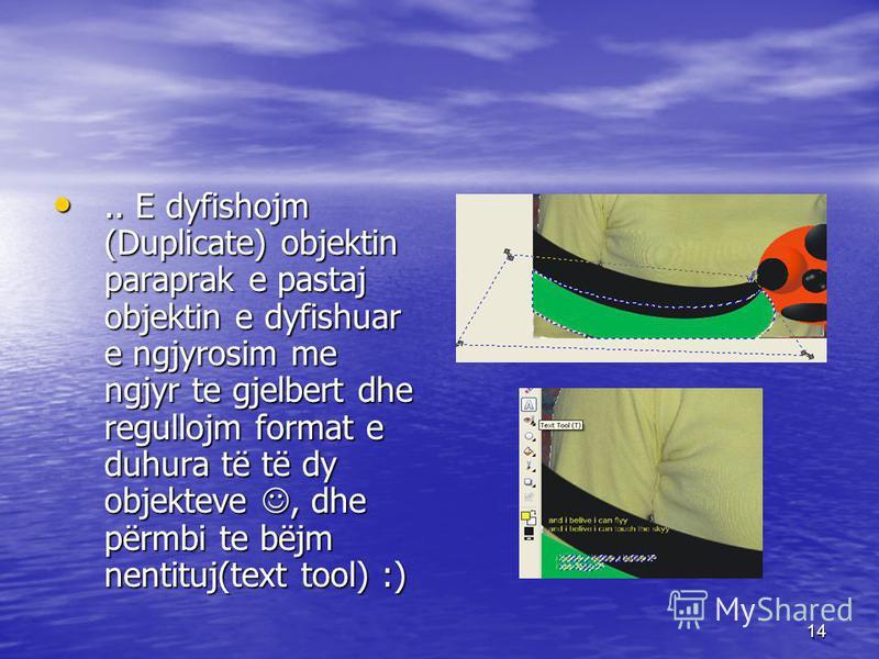 14.. E dyfishojm (Duplicate) objektin paraprak e pastaj objektin e dyfishuar e ngjyrosim me ngjyr te gjelbert dhe regullojm format e duhura të të dy objekteve, dhe përmbi te bëjm nentituj(text tool) :).. E dyfishojm (Duplicate) objektin paraprak e pa
