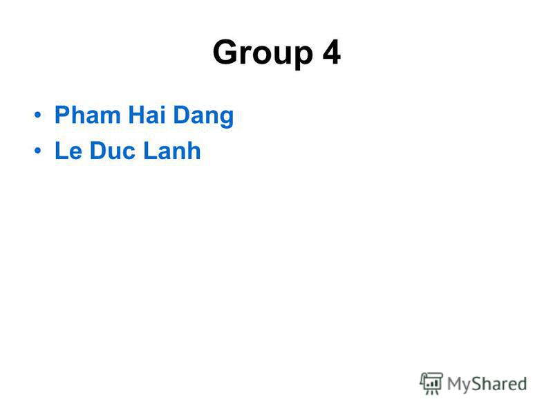 Group 4 Pham Hai Dang Le Duc Lanh