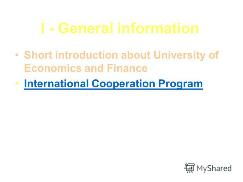 I - General information Short introduction about University of Economics and Finance International Cooperation Program