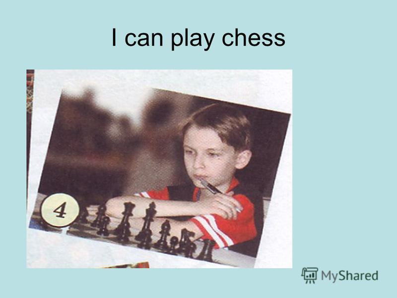 I can play chess